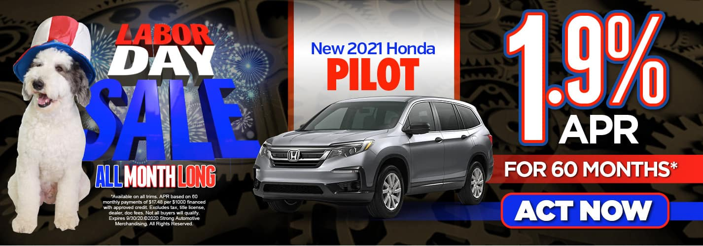 New 2021 Honda Pilot 1.9% APR for 60 months*. Act Now.