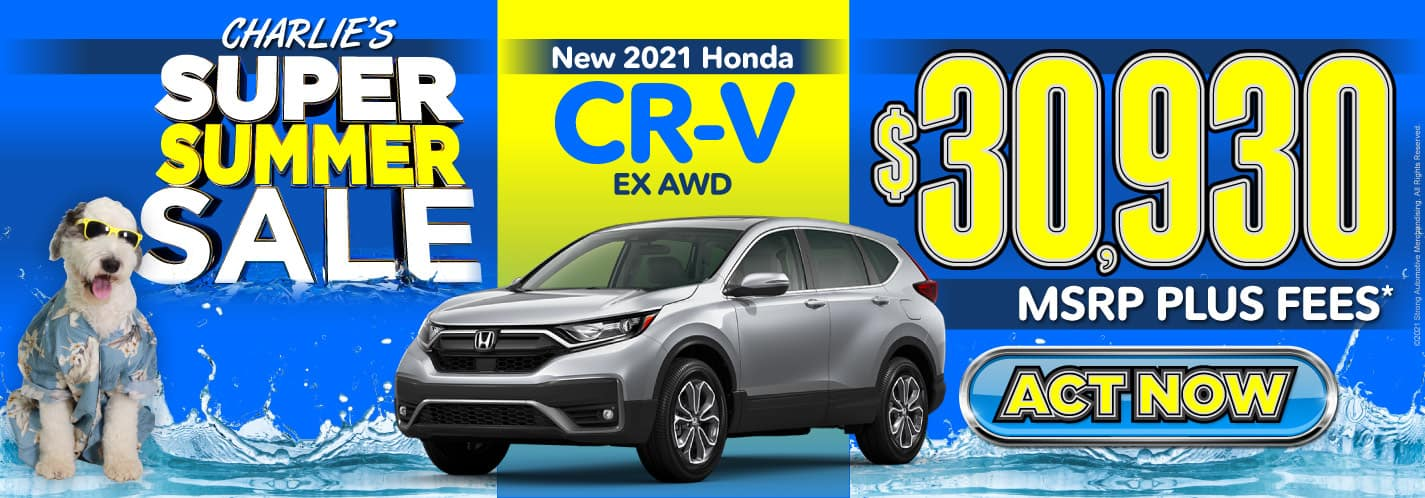 New 2021 Honda CR-V - $30,930 MSRP plus fees - Act Now