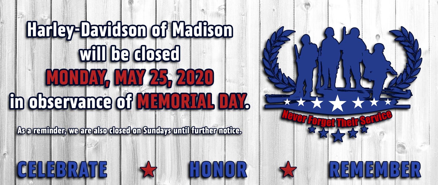 Closed Memorial Day 2020