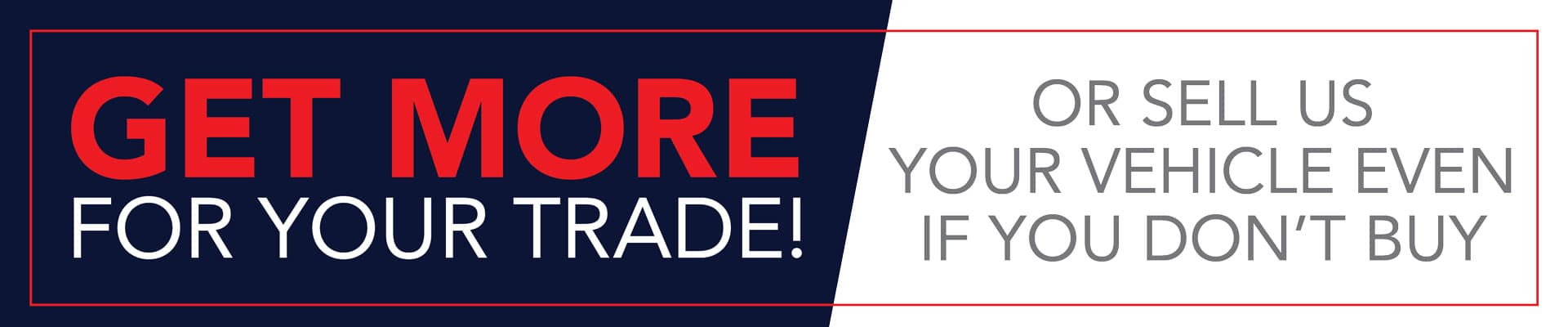 Get more for your trade Holiday Automotive