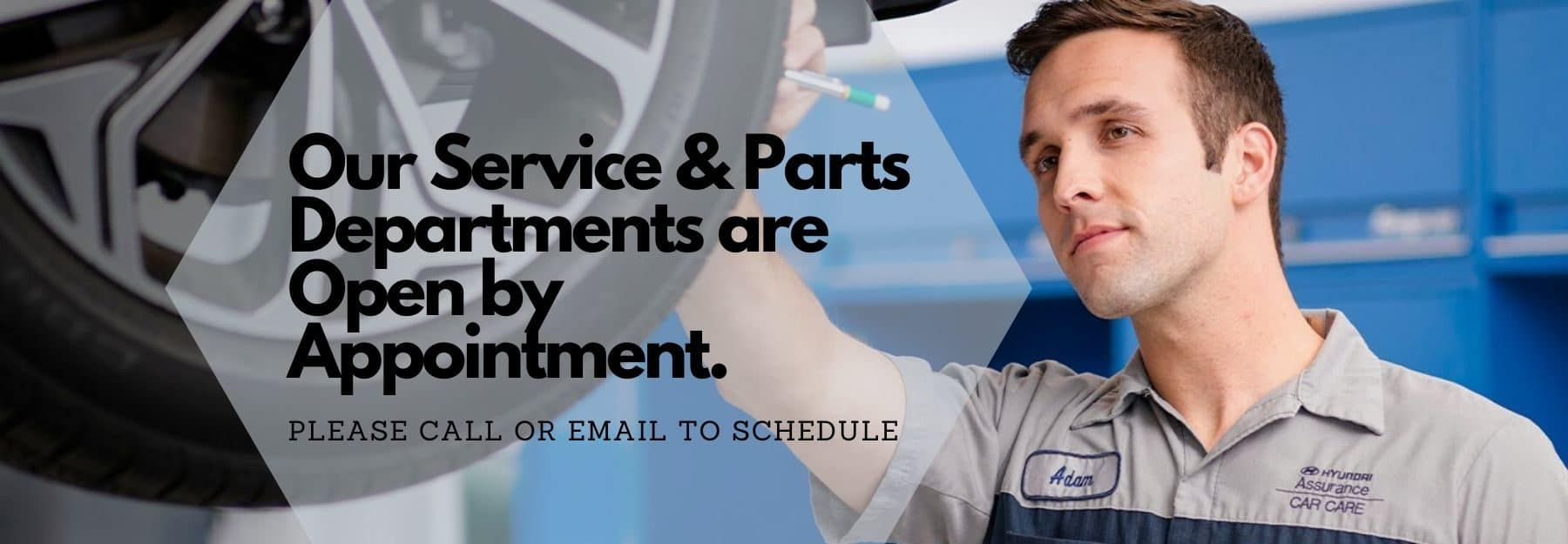 service and parts departments are open by appointment.