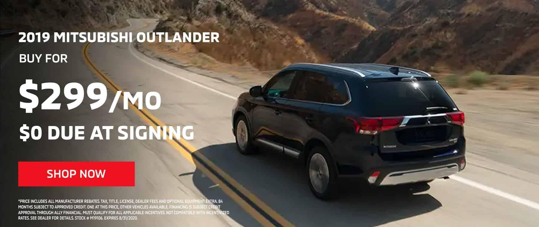 2019 OUTLANDER – AS LOW AS $299 PER MONTH, $0 DOWN