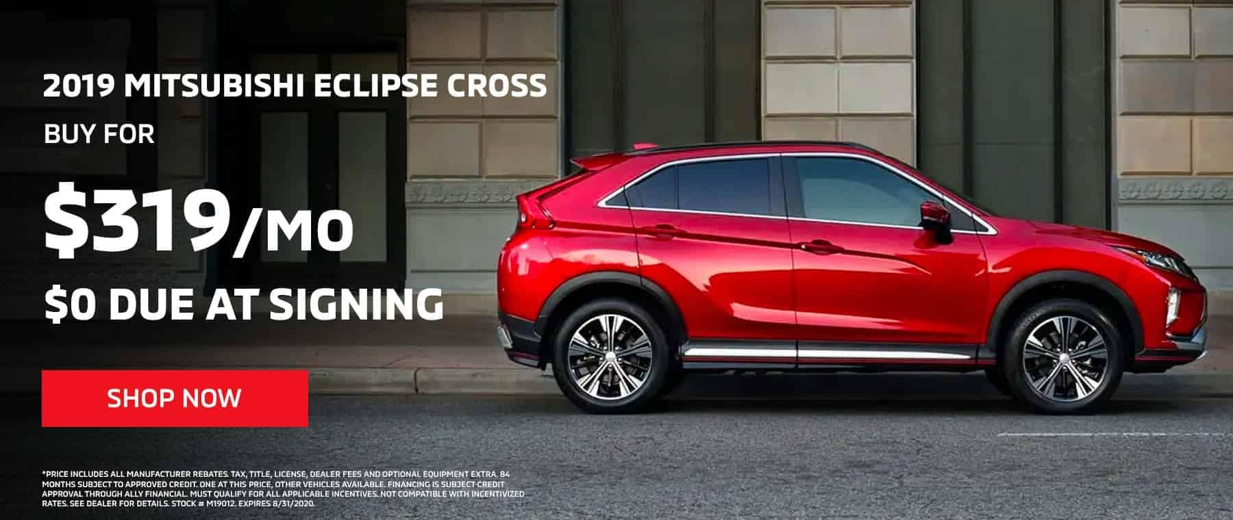 2019 ECLIPSE CROSS – AS LOW AS $319 PER MONTH, $0 DOWN