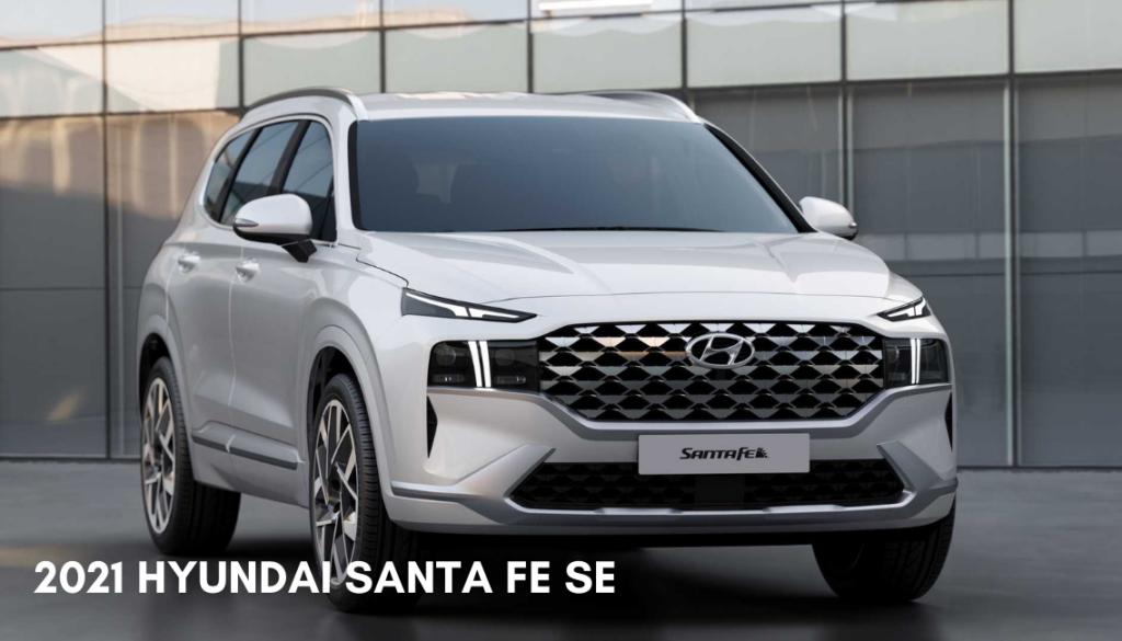 <center> 2021 Hyundai Santa Fe SE </center>