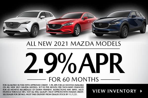 ALL NEW 2021 MAZDA MODELS 2.9% APR FOR 60 MONTHS