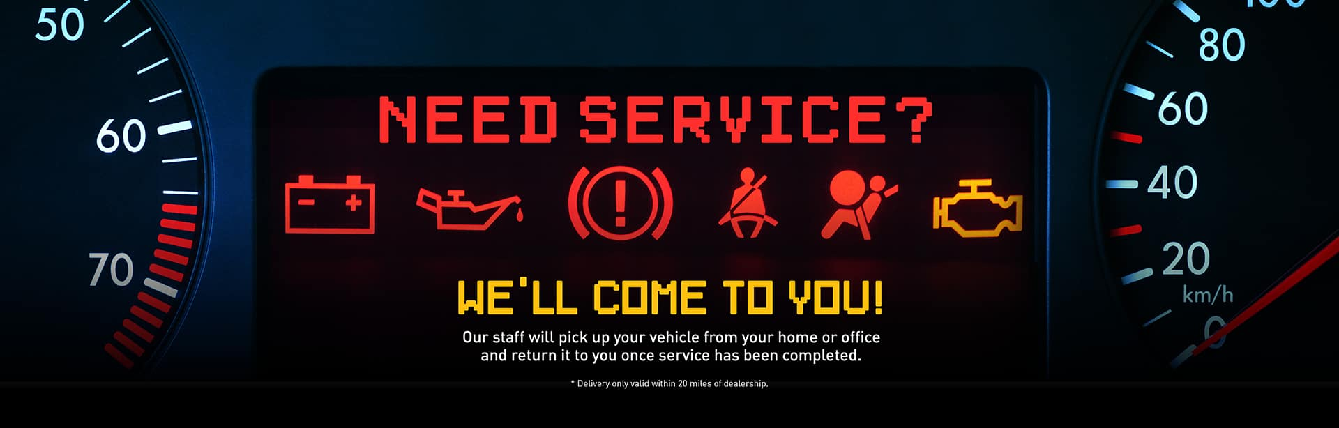We'll Come To You For Service