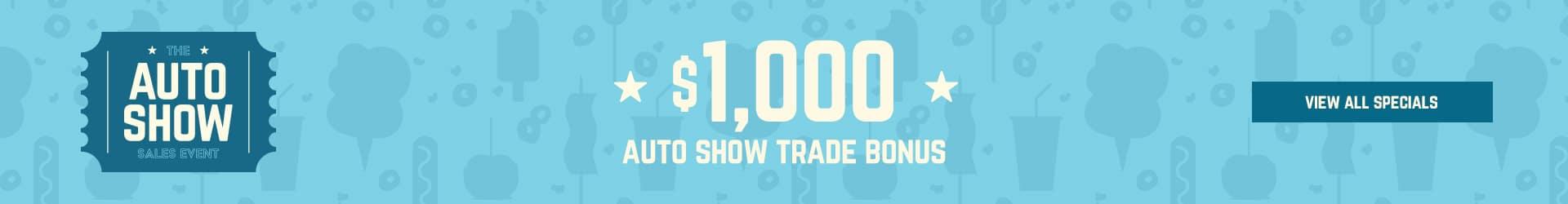 2021 Autos Show $1,000 Trade Bonus